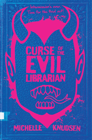 Curse of the Evil Librarian by Michelle Knudsen