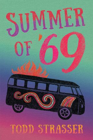 Summer of '69 by Todd Strasser