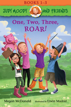 Judy Moody and Friends: One, Two, Three, ROAR! by Megan McDonald