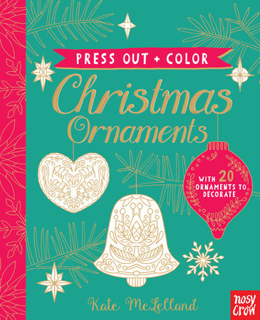 Press Out and Color: Christmas Ornaments by Nosy Crow