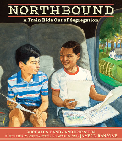 Northbound: A Train Ride Out of Segregation by Michael S. Bandy and Eric Stein