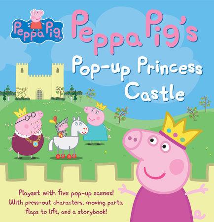 Peppa Pig's Pop-up Princess Castle by Candlewick Press