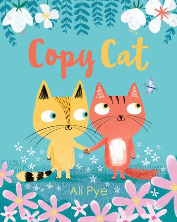 Copy Cat by Ali Pye