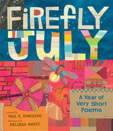 Firefly July: A Year of Very Short Poems by Paul B. Janeczko