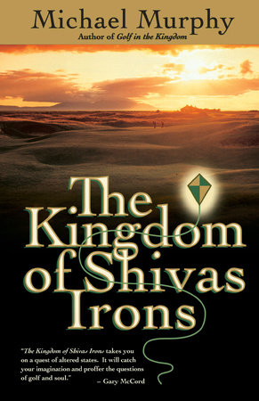 The Kingdom of Shivas Irons by Michael Murphy