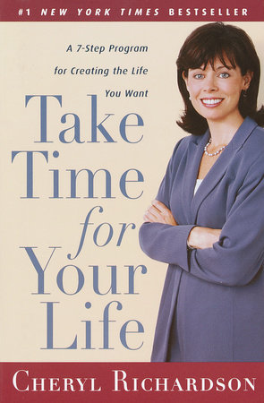 Take Time for Your Life by Cheryl Richardson