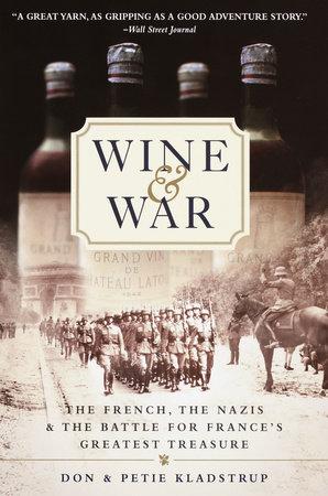 Wine and War by Donald Kladstrup and Petie Kladstrup
