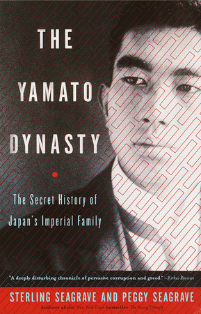 The Yamato Dynasty by Sterling Seagrave and Peggy Seagrave