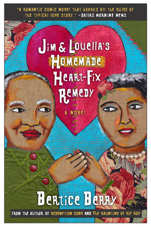 Jim and Louella's Homemade Heart-fix Remedy by Bertice Berry