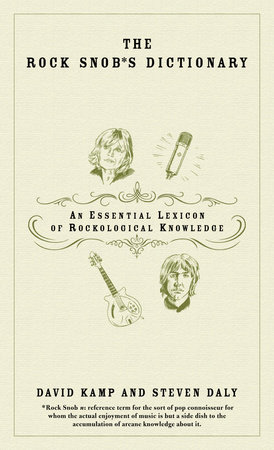 The Rock Snob's Dictionary by David Kamp and Steven Daly