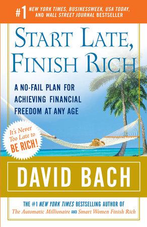 Start Late, Finish Rich by David Bach