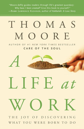A Life at Work by Thomas Moore