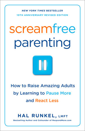 Screamfree Parenting, 10th Anniversary Revised Edition by Hal Runkel, LMFT