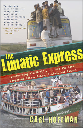 The Lunatic Express by Carl Hoffman