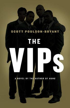 The VIPs by Scott Poulson-Bryant