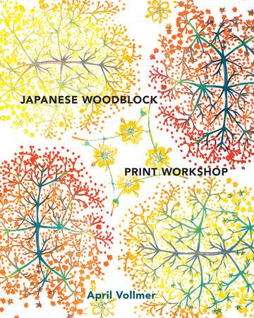 Japanese Woodblock Print Workshop by April Vollmer