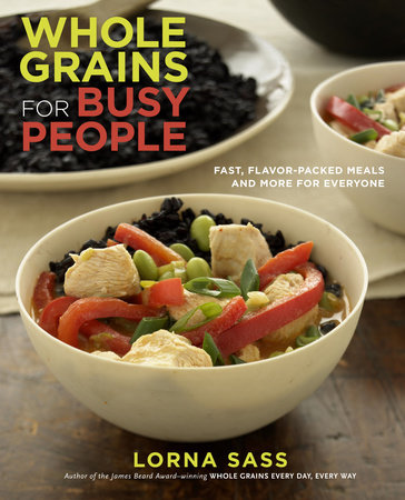 Whole Grains for Busy People by Lorna Sass