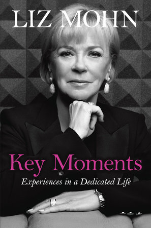 Key Moments by Liz Mohn
