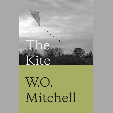 The Kite by W. O. Mitchell