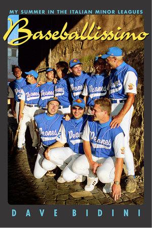 Baseballissimo by Dave Bidini