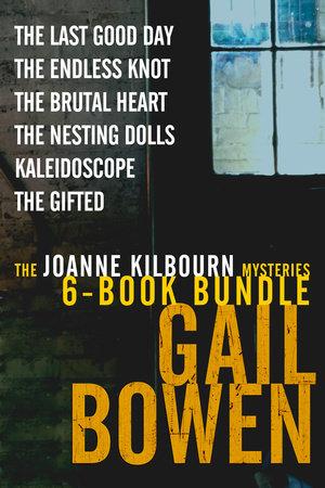 The Joanne Kilbourn Mysteries 6-Book Bundle Volume 3 by Gail Bowen