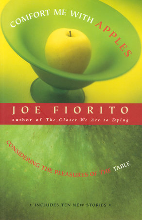 Comfort Me with Apples by Joe Fiorito