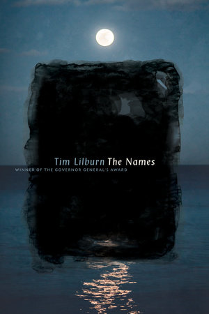The Names by Tim Lilburn
