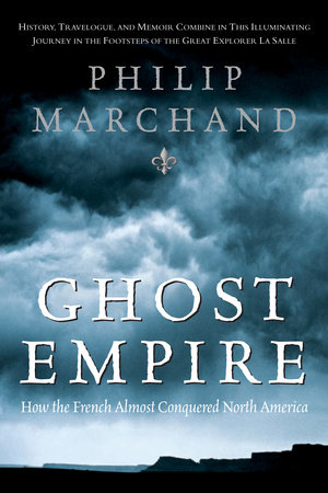 Ghost Empire by Philip Marchand