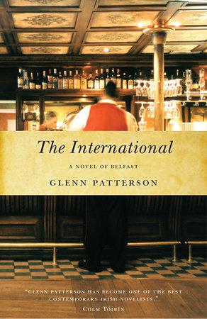 The International by Glenn Patterson