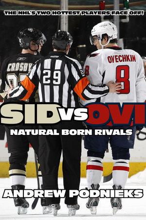 Sid vs. Ovi by Andrew Podnieks