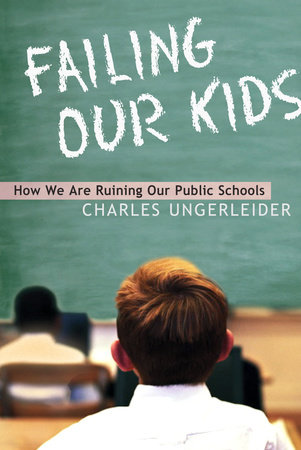 Failing Our Kids by Charles Ungerleider