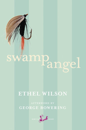 Swamp Angel by Ethel Wilson