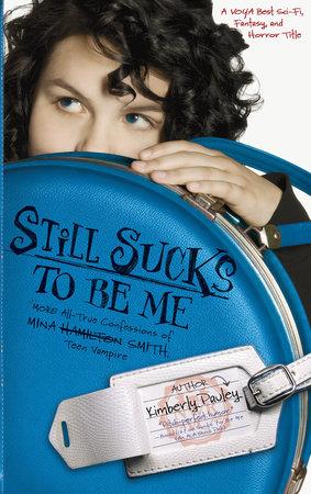 Still Sucks to Be Me by Kimberly Pauley