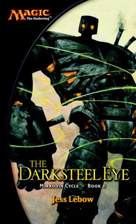 The Darksteel Eye by Jess Lebow