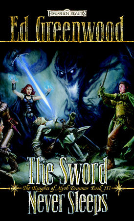 The Sword Never Sleeps by Ed Greenwood