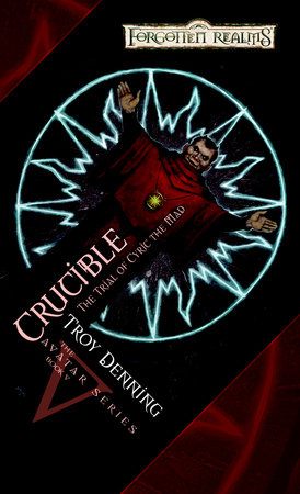 Crucible: Trial of Cyric the Mad by Troy Denning