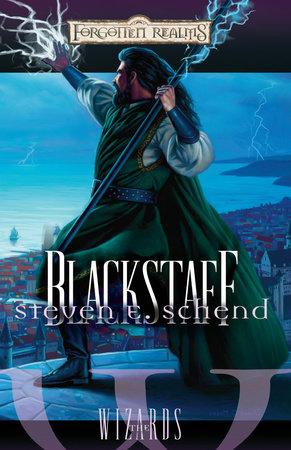 Blackstaff by Steven E. Schend