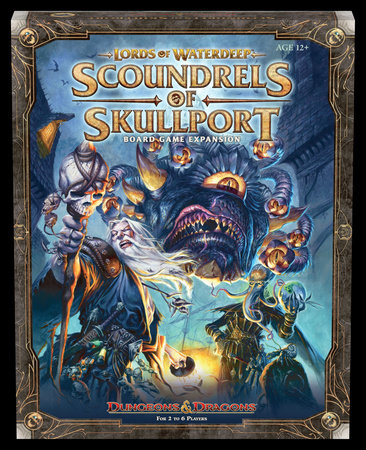 Lords of Waterdeep Expansion: Scoundrels of Skullport by Rodney Thompson, Peter Lee and Chris Dupuis