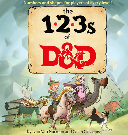 123s of D&D (Dungeons & Dragons Children's Book) by Ivan Van Norman and Wizards RPG Team