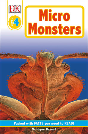 DK Readers L4: Micromonsters by Christopher Maynard