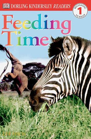 DK Readers L1: Feeding Time by DK