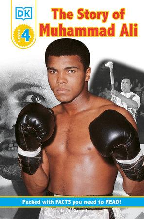 DK Readers L4: The Story of Muhammad Ali by Leslie Garrett