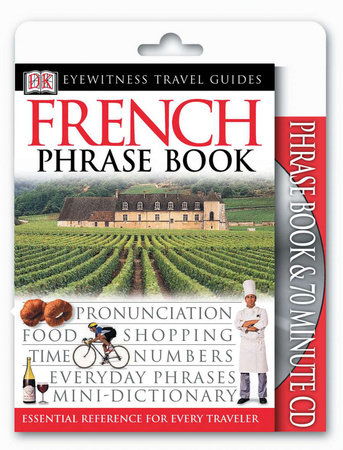 Eyewitness Travel Guides: French Phrase Book & CD by DK