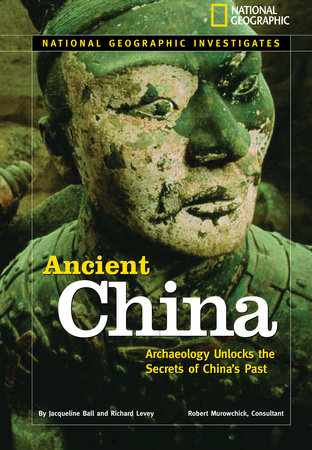 National Geographic Investigates: Ancient China by Jacqueline Ball