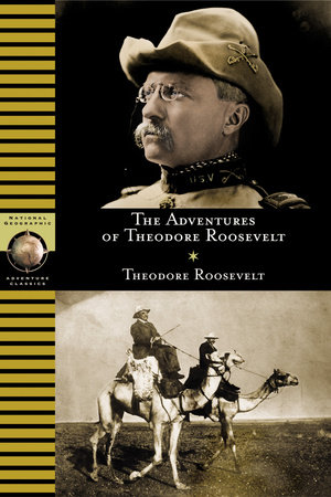 The Adventures of Theodore Roosevelt by Anthony Brandt