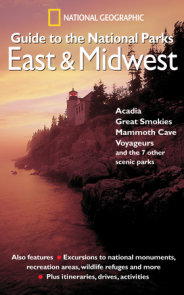 National Geographic Guide to the National Parks: East and Midwest