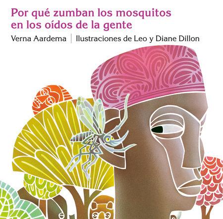 Porque Zumban los Mosquitos en los Oidos de la Gente by Verna Aardema