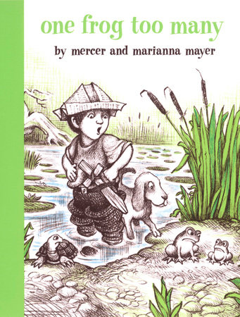 One Frog Too Many by Mercer Mayer and Marianna Mayer