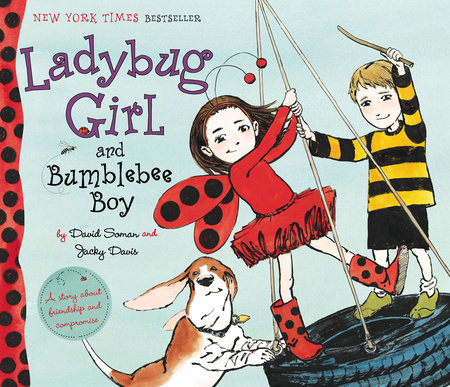 Ladybug Girl and Bumblebee Boy by Jacky Davis; Illustrated by David Soman