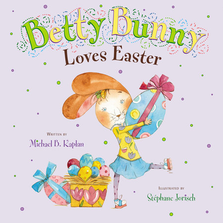 Betty Bunny Loves Easter by Michael Kaplan